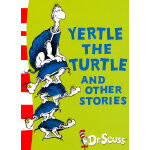 Yertle the Turtle and Other Stories 苏斯博士:乌龟耶尔特及其他故事 ISBN 9780007173143