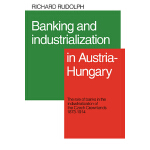 【预订】Banking and Industrialization in Austria-Hungary: The R