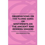预订 Observations on the Florid Song, Or, Sentiments on the A