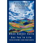 预订 When Cancer Calls . Say Yes to Life: The Story of One Ma