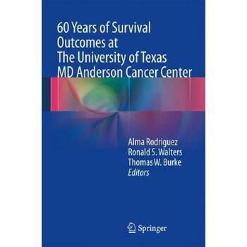 【预订】60 Years of Survival Outcomes at the University of Texas MD Anderson Cancer Center 预订商品,需要1-3个月发货,非质量问题不接受退换货。