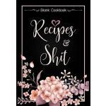 预订 Recipes and Shit: 52 Blank Cookbook to Write in Full 2 P