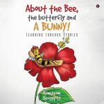 预订 About the Bee, the Butterfly and a Bunny!: Learning thro