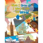 预订 When I Grow Up, I Want to See the World [ISBN:9781984513
