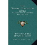 预订 The General Education Board: An Account of Its Activitie