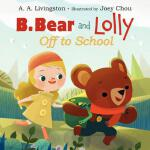 预订 B. Bear and Lolly: Off to School [ISBN:9780062197887]
