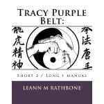 预订 Tracy Purple Belt: : Short 2 / Long manual [ISBN:9781540
