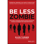 预订 Be Less Zombie: How Great Companies Create Dynamic Innov