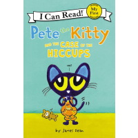 Pete the Kitty and the Case of the Hiccups 皮特猫 My First I C