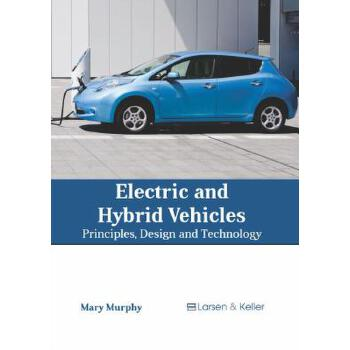 预订 Electric and Hybrid Vehicles: Principles, Design and Technology [ISBN:9781641721271] 美国发货无法退货 约五到八周到货
