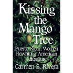 预订 Kissing the Mango Tree: Puerto Rican Women Rewriting Ame