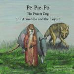 预订 Pē-Pie-Pō the Prairie Dog: The Armadillo and t