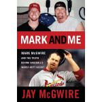 预订 Mark and Me: Mark McGwire and the Truth Behind Baseball'