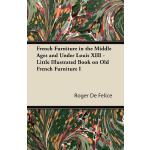 预订 French Furniture in the Middle Ages and Under Louis XIII