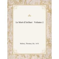 Le Mort d'Arthur:Volume 2(亚瑟王之死2)