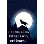 预订 I Never Lose.Either i win, or i learn: Funny Wolves Note