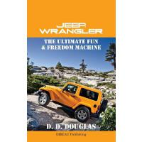 预订 Jeep Wrangler The Ultimate Fun & Freedom Machine [ISBN:9
