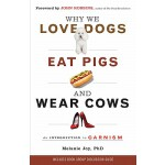 预订 Why We Love Dogs, Eat Pigs, and Wear Cows: An Introducti