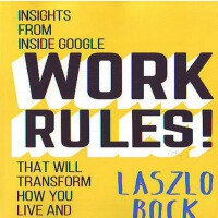 Work Rules!: Insights from Inside Google That Will Transfor