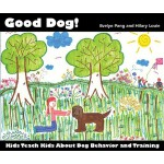 预订 Good Dog!: Kids Teach Kids about Dog Behavior and Traini