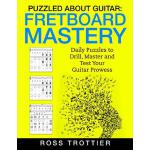 预订 Puzzled About Guitar: Fretboard Mastery: Level 1: The Fi