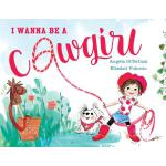 预订 I Wanna Be a Cowgirl [ISBN:9781481452991]