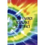 预订 Be The Energy You Want To Attract: Notebook Journal Comp