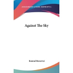 预订 Against The Sky [ISBN:9780548116814]