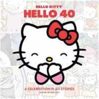 Hello Kitty, Hello 40: A 40th Anniversary Tribute