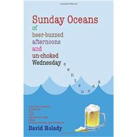 Sunday Oceans of Beer-Buzzed Afternoons and Un-Choked Wedne