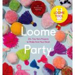 预订 Loome Party: 20+ Tiny Yarn Projects to Make from Your St