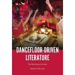 预订 Dancefloor-Driven Literature: The Rave Scene in Fiction