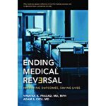 预订 Ending Medical Reversal: Improving Outcomes, Saving Live