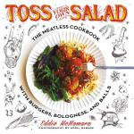 预订 Toss Your Own Salad: The Meatless Cookbook with Burgers,