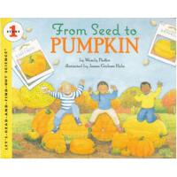 From Seed to Pumpkin (Let's Read and Find Out) 自然科学启蒙1:种子变南