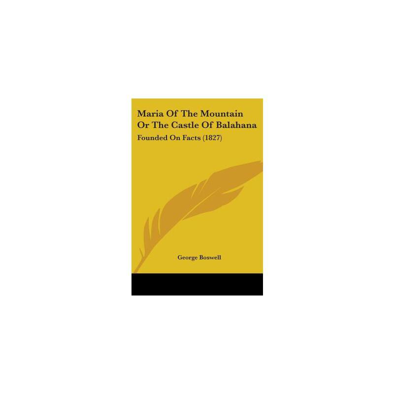 【预订】Maria of the Mountain or the Castle of Balahana: Founded on Facts (1827) 预订商品,需要1-3个月发货,非质量问题不接受退换货。