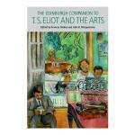 预订 The Edinburgh Companion to T. S. Eliot and the Arts [ISB