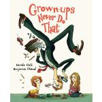 预订 Grown-Ups Never Do That: (funny Kids Book about Adults,