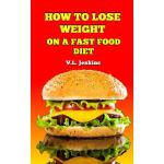 预订 How to Lose Weight on a Fast Food Diet [ISBN:97809996943