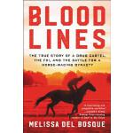 预订 Bloodlines: The True Story of a Drug Cartel, the Fbi, an