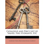 预订 Catalogue and Price List of Valves, Fire Hydrants, Etc [