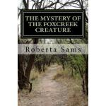预订 The Mystery of The Foxcreek Creature [ISBN:9781507709627