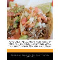 预订 Popular Staples and Spices Used in Mexican Cuisine, Incl