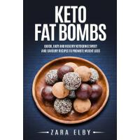 预订 Keto Fat Bombs: Quick, Easy and Healthy Ketogenic Sweet