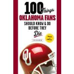 预订 100 Things Oklahoma Fans Should Know & Do Before They Di