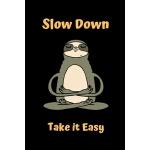 预订 Slow Down Take it easy: Sloth Notebook (Composition Book