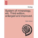 预订 System of Mineralogy, Etc. Third Edition, Enlarged and I