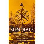 【预订】Sundials Their Theory and Construction