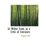 预订 Sir Walter Scott, as a Critic of Literature [ISBN:978055
