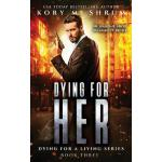 预订 Dying for Her: A Companion Novel [ISBN:9781949577020]